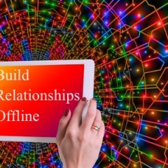 Build Relationships Offline