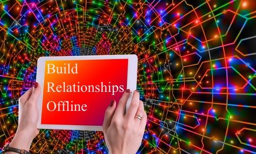 Build Relationships Offline