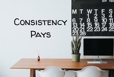 consistency pays