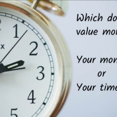 do you value money or time