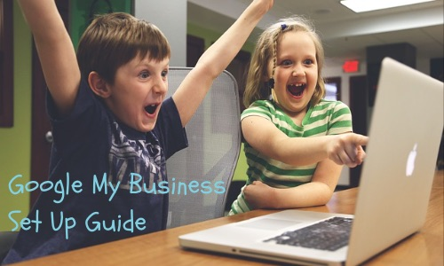 Google My Business Set Up Guide